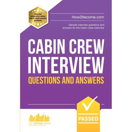 Cabin Crew Interview Questions and Answers: Sample interview questions and answers for the Cabin Crew interview (Agile Methodology Testing Interview Questions And Answers)