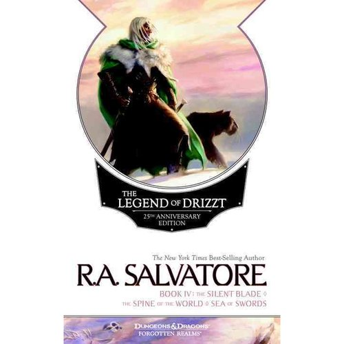The Legend of Drizzt Book IV: The Silent Blade / The Spine of the World / The Sea of Swords