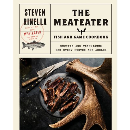 - The MeatEater Fish and Game Cookbook : Recipes and Techniques for Every Hunter and Angler