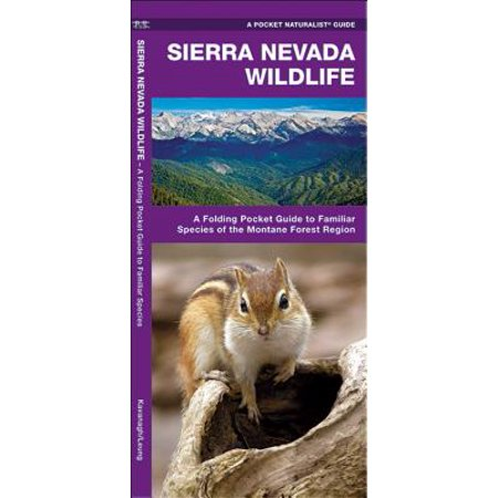 - Sierra Nevada Wildlife : A Folding Pocket Guide to Familiar Species of the Montane Forest Region