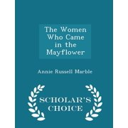 The Women Who Came in the Mayflower - Scholar's Choice Edition