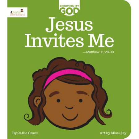 Jesus Invites Me : Knowing My God Series