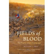 Civil War America (Paperback): Fields of Blood: The Prairie Grove Campaign (Paperback)