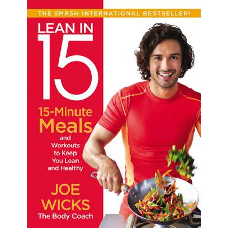 Lean in 15 : 15-Minute Meals and Workouts to Keep You Lean and (Best 15 Minute Meals)