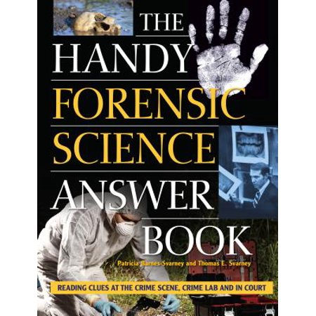The Handy Forensic Science Answer Book : Reading Clues at the Crime Scene, Crime Lab and in Court (Blues Clues Handy Dandy Notebook)