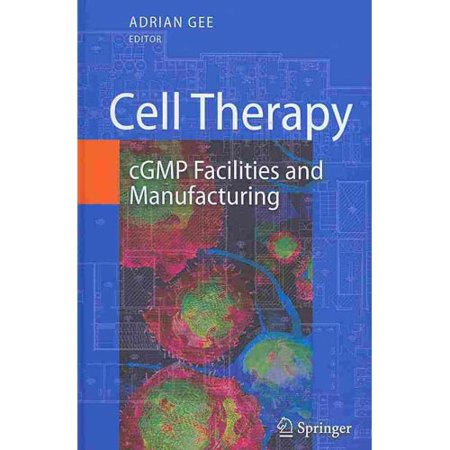 Cell Therapy  Cgmp Facilities And Manufacturing