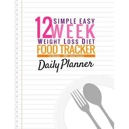 simple easy 12 week weight loss diet food tracker for women large