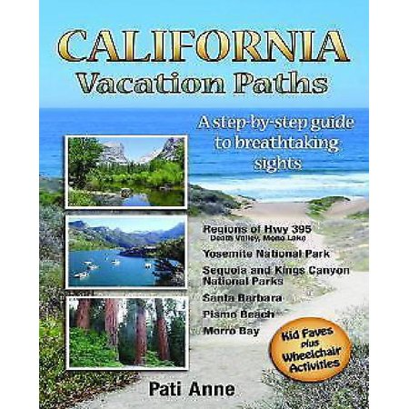 California Vacation Paths  A Step By Step Guide To Breathtaking Sights  Regions Of Hwy 395  Death Valley  Mono Lake    Yosemite National Park  Se