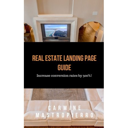 Real Estate Landing Page Best Practices That Increase Conversion Rates by 300% -