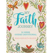 My Faith Journey : 52-Week Guided Devotional with Scripture