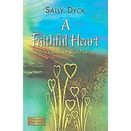 A Faithful Heart : Daily Guide for Joyful