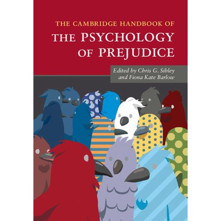 The Cambridge Handbook of the Psychology of Prejudice - (The Sage Handbook Of Prejudice Stereotyping And Discrimination)