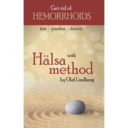 Get rid of hemorrhoids with Hälsa method - eBook (Best Way To Get Rid Of External Hemorrhoids)
