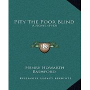 Pity the Poor Blind : A Novel (1913)