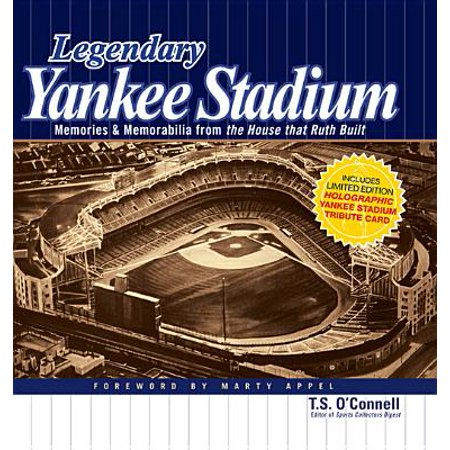 Legendary Yankee Stadium : Memories and Memorabilia from the House That Ruth (Subway To Yankee Stadium From Grand Central)