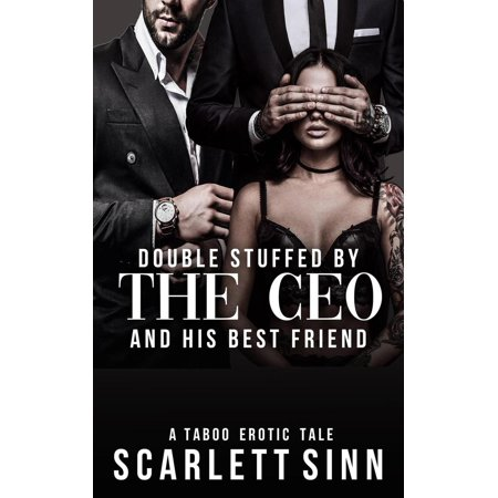 Double Stuffed by the CEO and His Best Friend -