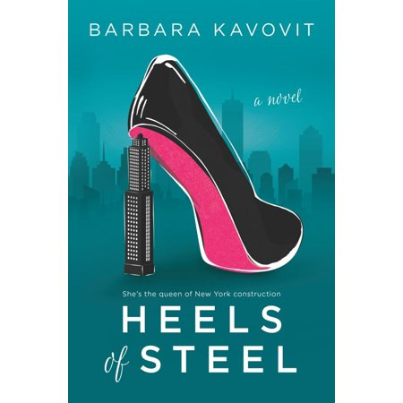 Heels of Steel : A Novel about the Queen of New York