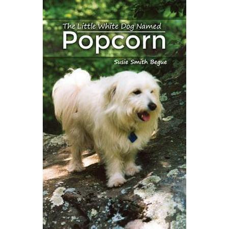 Halloween Names For Popcorn (The Little White Dog Named)