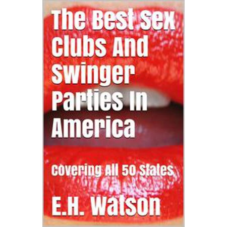 The Best Sex Clubs And Swinger Parties In America -