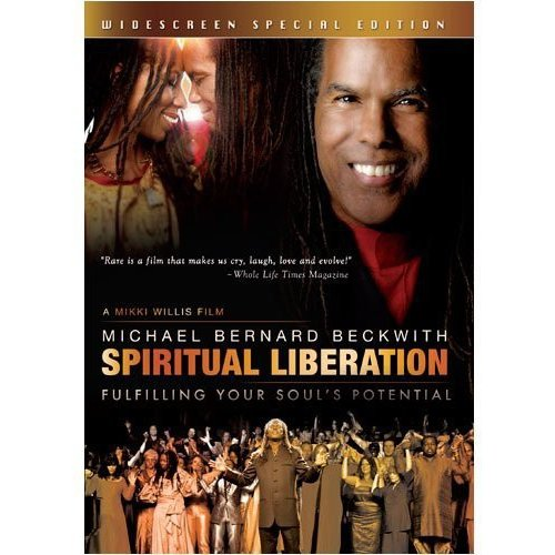 Michael Bernard Beckwith: Spiritual Liberation - Fulfilling Your Soul's Potential (Widescreen)