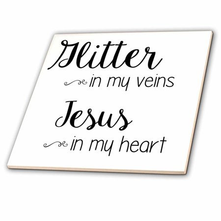 3dRose Glitter in my Veins Jesus in my Heart - Ceramic Tile,