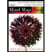 The Mind Map Book : How to Use Radiant Thinking to Maximize Your Brain's Untapped Potential