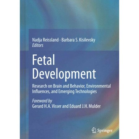 Fetal Development  Research On Brain And Behavior  Environmental Influences  And Emerging Technologies