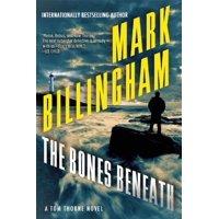 The Bones Beneath : A Tom Thorne Novel