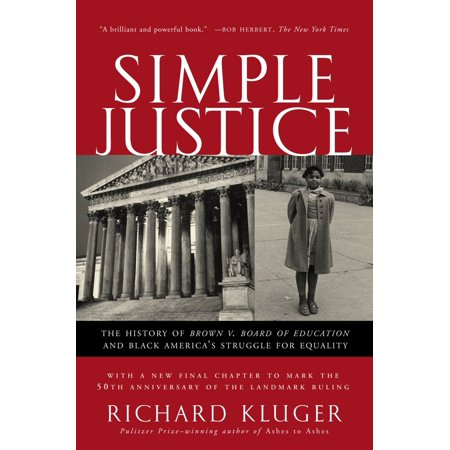 Simple Justice : The History of Brown v. Board of Education and Black America's Struggle for (The Struggle For Black Equality Chapter Summaries)