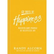 60 Days of Happiness : Discover God's Promise of Relentless Joy