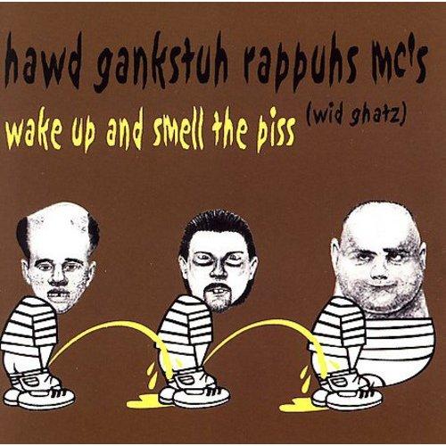 Hawd Gankstah Rappuh MCs: Flybot Van Damme, Duke Crapmore, Guy Albino (rap vocals).