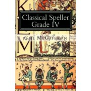 The Classical Speller, Grade IV: Student Edition - eBook