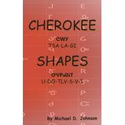Cherokee Shapes: Tsalagi Udotlvsvi (Hardcover)