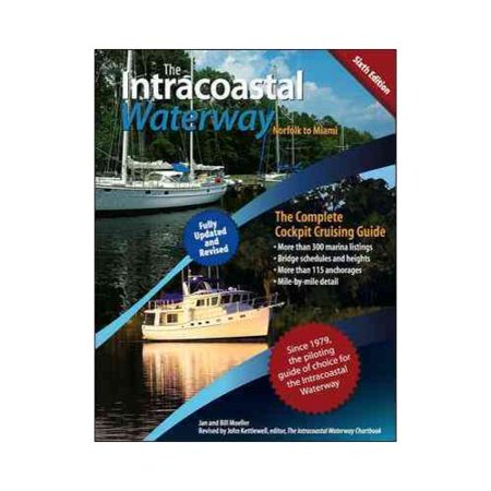 The Intracoastal Waterway, Norfolk, Virginia, To Miami, Florida: The Complete Cockpit Cruising Guide