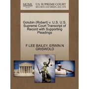 Golubin (Robert) V. U.S. U.S. Supreme Court Transcript of Record with Supporting Pleadings