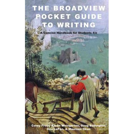 The Broadview Pocket Guide to Writing: A Concise Handbook for Students - Fourth (Pocket Guide To Public Speaking 4th Edition)