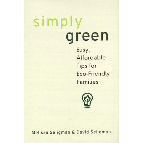 Simply Green: Easy, Money-Saving Tips for Eco-Friendly Families