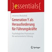 Essentials: Generation Y ALS Herausforderung Für Führungskräfte: Psychologisches Praxiswissen Für Wertorientierte Führung (Paperback)