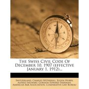 The Swiss Civil Code of December 10, 1907 (Effective January 1, 1912)...