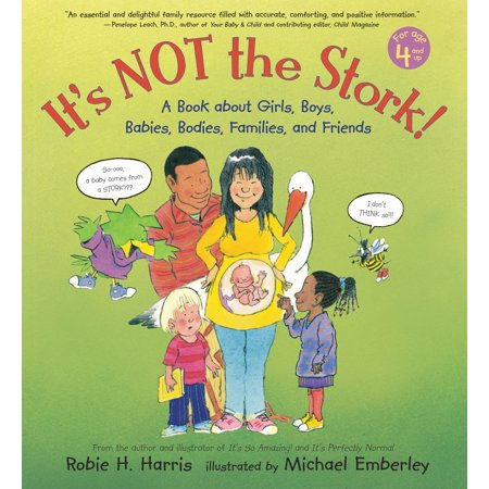 Stork Baby Paint - It's Not the Stork! : A Book About Girls, Boys, Babies, Bodies, Families and Friends