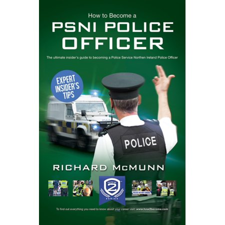 How To Become A Psni Police Officer 2016 Version   The Ultimate Guide To Passing The Police Service Northern Ireland Selection Process  New Core Competencies   1  How2become   Paperback