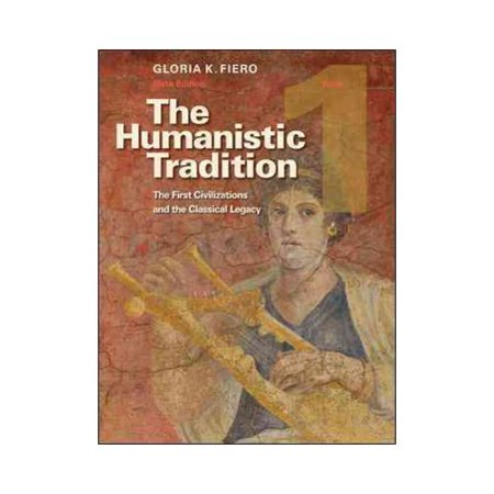 The Humanistic Tradition: Book 1: The First Civilizations and the Classical Legacy