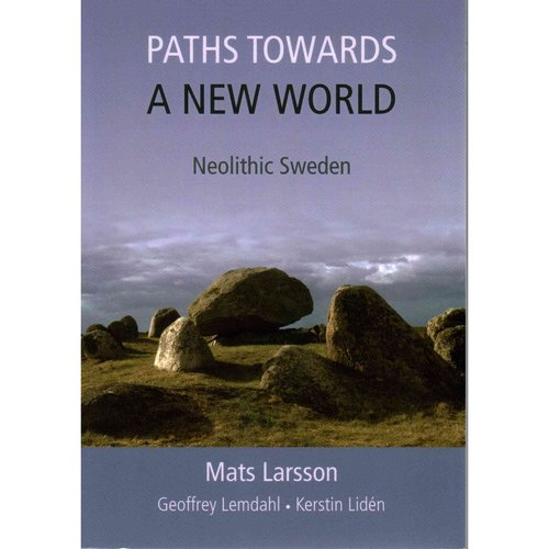 Paths Towards a New World: Neolithic Sweden