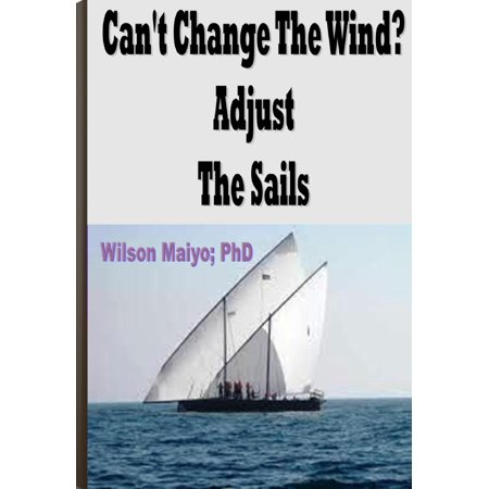 Adjusted Manual Wind (Can't Change The Wind? Adjust The Sails - eBook )