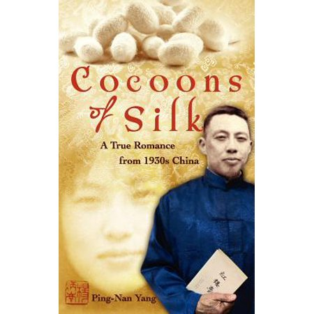 Cocoons of Silk : A True Romance from 1930s China