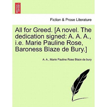 Rosa Signed (All for Greed. [A Novel. the Dedication Signed : A. A. A., i.e. Marie Pauline Rose, Baroness Blaze de Bury.] )