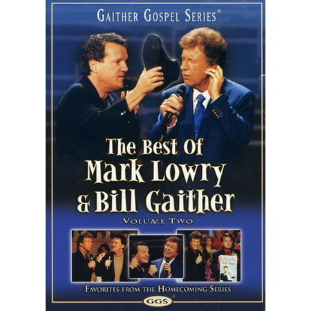 The Best of Mark Lowry & Bill Gaither: Volume Two (Best Of Bill Hicks)
