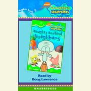 SpongeBob Squarepants #2: Naughty Nautical Neighbors - Audiobook