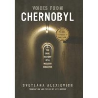 Lannan Selection: Voices from Chernobyl: The Oral History of a Nuclear Disaster (Hardcover)
