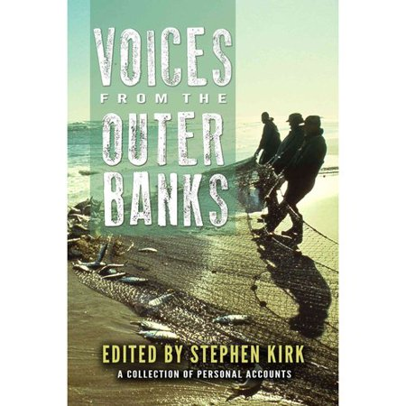 Voices From The Outer Banks  A Collection Of Personal Accounts